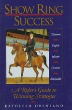 Show Ring Success: A Rider's Guide to Winning Strategies-ExLibrary