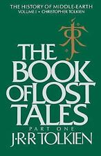 The Book of Lost Tales Vol. 1 : The History of Middle-Earth by J. R. R....