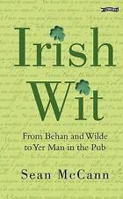 Irish Wit: Religion, the Law, Literature, Love, Drink, Wisdom and Proverbs McCa