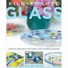 Kiln Formed Glass Gillian Hulse 25+ Fused Slumped Desig
