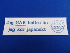 VOLVO CLASSIC ID RATHER A VOLVO THAN A JAPANESE MOTOR IN SWEDISH DECAL STICKER