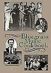 The Bluegrass Music Cookbook by Kenneth Beck, Penny Parsons, Jim Clark (1997,PB)