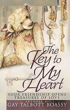The Key to My Heart: Your Friendship Opens Treasures of Love by