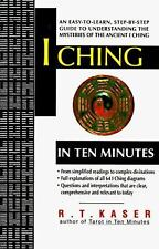 I Ching in Ten Minutes by R. T. Kaser (1994, Paperback)