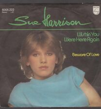 """7"""" Sue Harrison Within`You Were Here Again / Beware Of Love 80`s Philips"""
