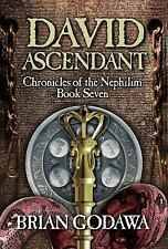 Chronicles of the Nephilim: David Ascendant bk. 7 by Brian Godawa (2014,...