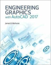 Engineering Graphics with AutoCAD 2017 by James D. Bethune (2016, Hardcover)