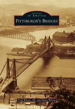 Images of America: Pittsburgh's Bridges by Todd Wilson PE and Helen Wilson...