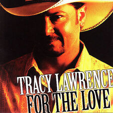 TRACY LAWRENCE - For the Love (Mar-2010, Rocky Comfort) CD