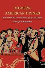 Modern American Drinks; How to Mix and Serve All Kinds of Cups and Drinks by...