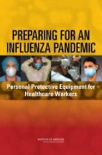 Preparing for an Influenza Pandemic: Personal Protective Equipment for Healthcar