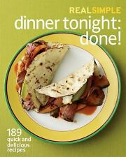 Real Simple Dinner Tonight -- Done!: 189 quick and delicious recipes-ExLibrary