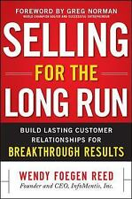 Selling for the Long Run: Build Lasting Customer Relationships for...