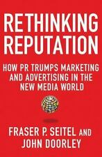 Rethinking Reputation: How PR Trumps Marketing and Advertising in the -ExLibrary