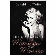 The Last Days of Marilyn Monroe by Donald H. Wolfe (2012, Paperback)