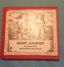 Giant Journey by Steven Kroll illustrated by Kay Chorao