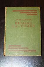 BELLIOU LA-FUMEE - JACK LONDON  librairie hachette - 1941 - vintage vieux livre