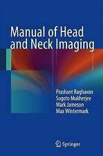 Manual of Head and Neck Imaging, Wintermark, Max, Jameson, Mark J., Mukherjee, S
