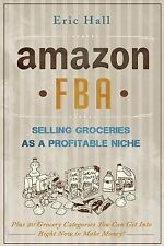 Amazon Fba: Selling Groceries as a Profitable Niche: Plus 20 Categories You...