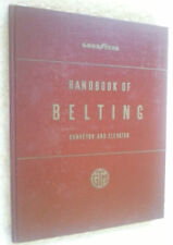 1953 GOODYEAR Handbook Of Belting Conveyor and Elevator Tire & Rubber Akron OH