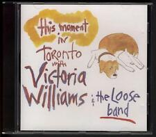 VICTORIA WILLIAMS This Moment In Toronto With The Loose Band CD ALBUM