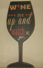 "Wall Wooden Quotation Wine Glass Plaque ""Wine me up and watch me go"""