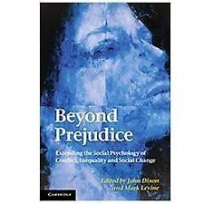 Beyond Prejudice : Extending the Social Psychology of Conflict, Inequality...