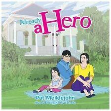 Already a Hero by Pat Meiklejohn (2013, Paperback)