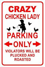 "Crazy Chicken Lady Parking Only   Aluminum  8"" x 12"" Sign"