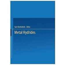 Nato Science Series B: Metal Hydrides 76 by Gust Bambakidis (2013, Paperback)