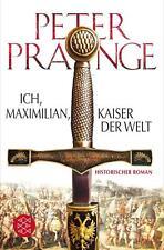 Ich, Maximilian, Kaiser der Welt von Peter Prange (2015, Taschenbuch), UNGELESEN