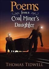 Poems from a Coal Miner's Daughter by Thomas Tidwell (2016, Paperback)