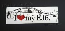 I love my EJ6 Sedan 96-00 Sticker decal JDM Honda Civic B18 EK ek3 ferio