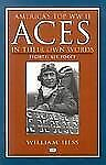 America's Top Eighth Air Force Aces in Their Own Words by William Hess (2002,...