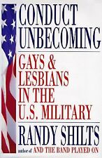 Conduct Unbecoming : Gays and Lesbians in the U. S. Military by Randy Shilts (19
