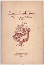 NOS TRADITIONS - CERCLE FOLKLORIQUE DE METZ - TIRAGE LIMITE - PAUL EVEN 1939