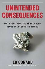 Unintended Consequences: Why Everything You've Been Told About the Economy Is Wr