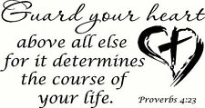 Proverbs 4:23 V2 Guard your heart above all things for it determines the cour...