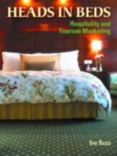Heads in Beds : Hospitality and Tourism Marketing by Ivo Raza (2004, Paperback)