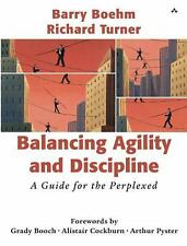 Balancing Agility and Discipline: A Guide for the Perplexed by Barry Boehm, Ric