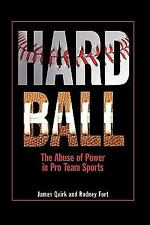 Hard Ball: The Abuse of Power in Pro Team Sports, James Quirk, Rodney D. Fort, G
