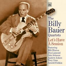 Billy Bauer LET'S HAVE A SESSION - THE BILLY BAUER QUARTETS
