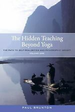 The Hidden Teaching Beyond Yoga: The Path to Self-Realization and Philosophic In
