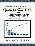 Fundamentals of Quality Control and Improvement by Amitava Mitra (1998,...