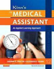 Kinn's The Medical Assistant: An Applied Learning Approach, 12e (Medical Assist