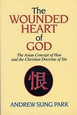 NEW The Wounded Heart of God: The Asian Concept of Han and Christian Doctrine