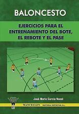 Baloncesto : Ejercicios para el Entrenamiento Del Bote, el Rebote y el Pase...