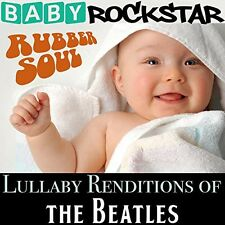 Lullaby Renditions Of The Beatles: Rubber Soul - Baby Rockstar (2014, CD NEUF)
