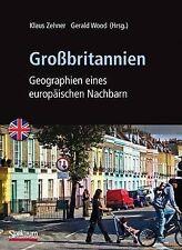 Grossbritannien: Geographien Eines Europaischen Nachbarn by Klaus Zehner,...