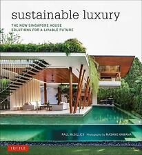 Sustainable Luxury : The New Singapore House, Solutions for a Livable Future...
